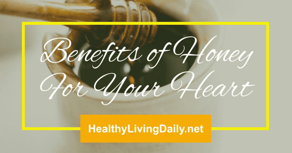 Benefits of Honey for a Healthy Heart