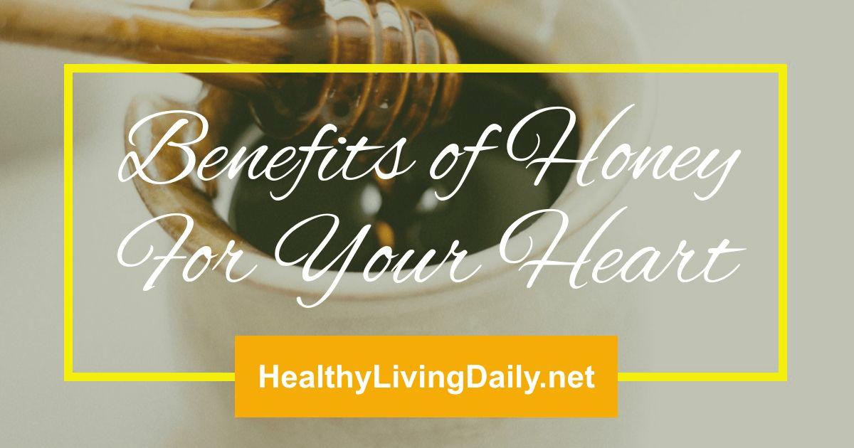 honey benefits for heart